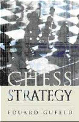 Chess Strategy by Eduard Gufeld