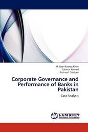 Corporate Governance and Performance of Banks in Pakistan by Khan M Uzair Farooq