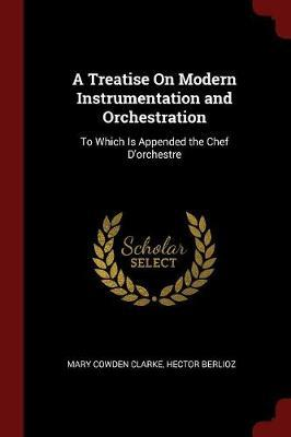 A Treatise on Modern Instrumentation and Orchestration by Mary Cowden Clarke