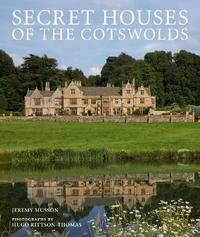 Secret Houses of the Cotswolds by Jeremy Musson