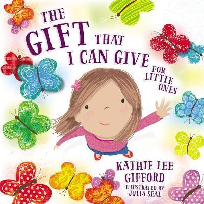 The Gift That I Can Give for Little Ones by Kathie Lee Gifford image