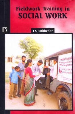 Fieldwork Training in Social Work by Iqbal S. Subhedar