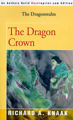 The Dragon Crown by Richard A Knaak image