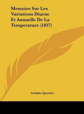 Memoire Sur Les Variations Diurne Et Annuelle de La Temperature (1837) by Adolphe Quetelet image
