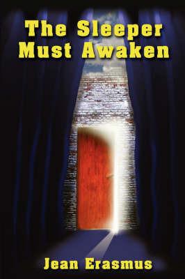 The Sleeper Must Awaken by Jean Erasmus