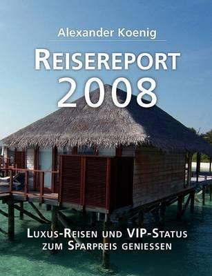 Reisereport 2008 by Alexander Koenig