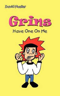 Grins: Have One on ME by David Mueller
