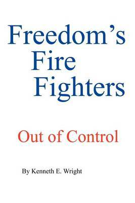 Freedom's Fire Fighters by Kenneth E. Wright image