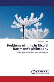 Problems of Time in Nicolai Hartmann's Philosophy by Pinna Simonluca