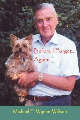 Before I Forget . . .Again! by Michael F. Wynne-Willson