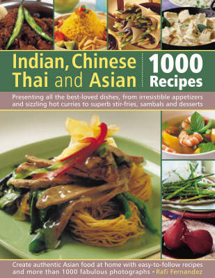 Indian, Chinese, Thai and Asian: 1000 Recipes by Rafi Fernandez image