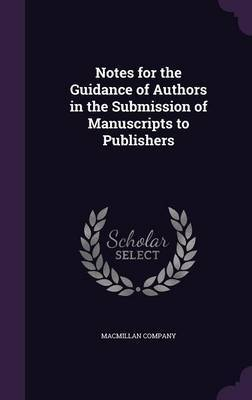 Notes for the Guidance of Authors in the Submission of Manuscripts to Publishers
