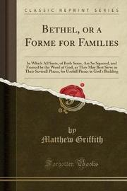 Bethel, or a Forme for Families by Matthew Griffith image