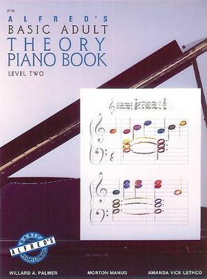 Alfred's Basic Adult Piano Course Theory, Bk 2 by Willard A Palmer