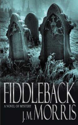 Fiddleback by J.M. Morris