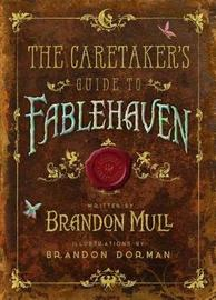 The Caretaker's Guide to Fablehaven by Brandon Mull