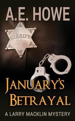 January's Betrayal by Mr a E Howe