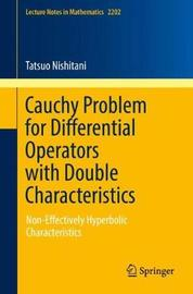 Cauchy Problem for Differential Operators with Double Characteristics by Tatsuo Nishitani