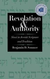 Revelation and Authority by Benjamin D. Sommer