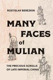 Many Faces of Mulian by Rostislav Berezkin