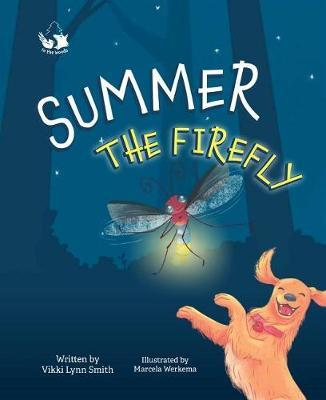 Summer the Firefly by Vikki L Smith