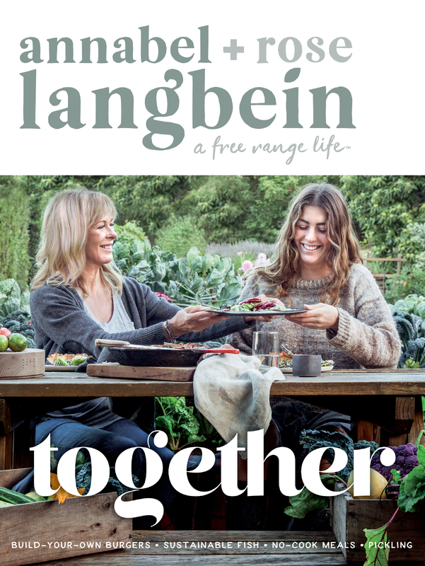 Annabel + Rose Langbein: Together by Annabel Langbein