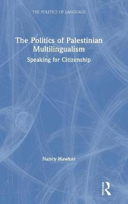 The Politics of Palestinian Multilingualism by Nancy Hawker image