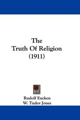 The Truth of Religion (1911) by Rudolf Eucken image
