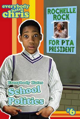 Everybody Hates School Politics by Felicia Pride