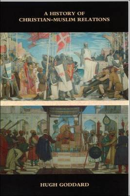 A History of Christian-Muslim Relations by Hugh Goddard