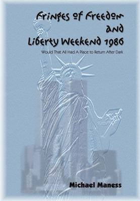 Fringes of Freedom and Liberty Weekend 1986 by Michael Maness
