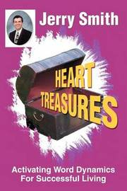 Heart Treasures: Activating Word Dynamics for Successful Living by Jerry Smith image