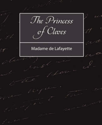 The Princess of Cleves by De Lafayette Madame De Lafayette