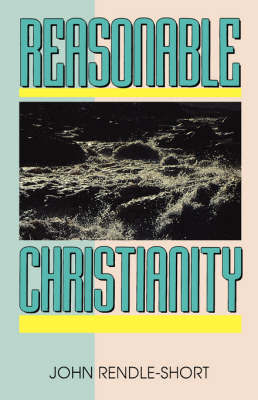 Reasonable Christianity by John Rendle-Short image