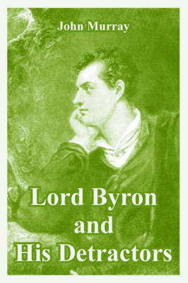Lord Byron and His Detractors by John Murray image