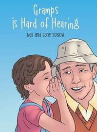 Gramps Is Hard of Hearing by Neil and Jane Soslow