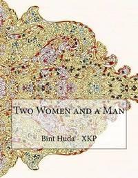 Two Women and a Man by Bint Al Huda - Xkp image