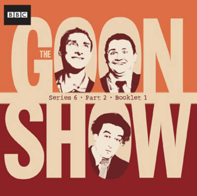 "The ""Goon Show"" Compendium: Series 6, Pt. 2: v. 4"
