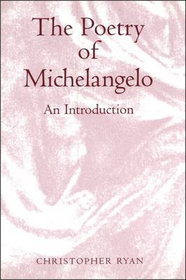 The Poetry of Michelangelo by Christopher Ryan