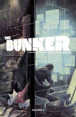 The Bunker: Volume 2 by Joshua Hale Fialkov