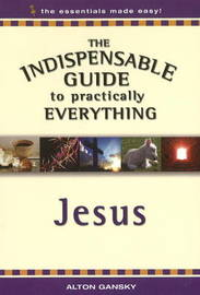 Indispensable Guide to Practically Everything by Alton Gansky image