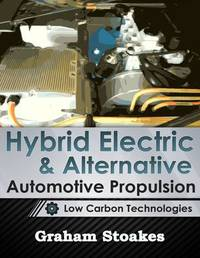 Hybrid Electric & Alternative Automotive Propulsion by Graham Stoakes image