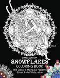 Snowflake Coloring Book Dark Edition Vol.2 by Snowflake Cross