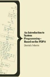 An Introduction to System Programming by Derrick Morris