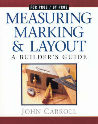 Measuring, Marking and Layout by John Carroll