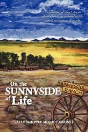 On the Sunnyside of Life by Sally Whipple Mosher Mooney