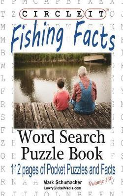 Circle It, Fishing Facts, Word Search, Puzzle Book by Lowry Global Media LLC