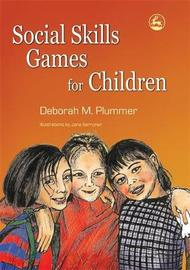Social Skills Games for Children by Deborah M. Plummer
