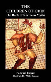 THE CHILDREN OF ODIN The Book of Northern Myths (Illustrated Edition) by Padraic Colum