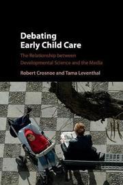 Debating Early Child Care by Robert Crosnoe